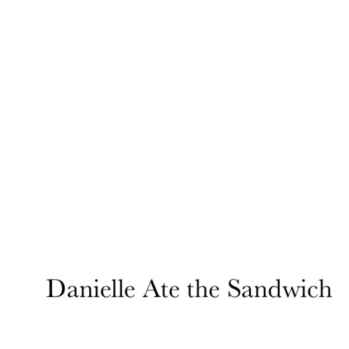 Danielle Ate the Sandwich